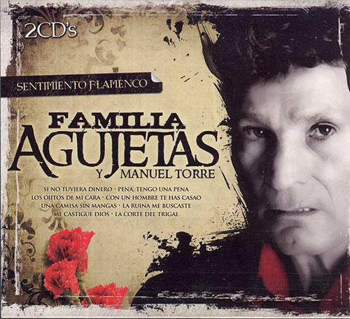 Familia Agujetas et Manuel Torre. Collection Sentiment Flamenco. 2 CDS