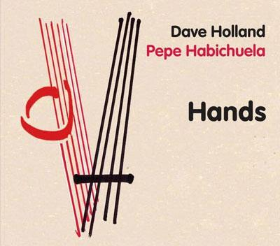 Hands. Pepe Habichuela and Dave Holland