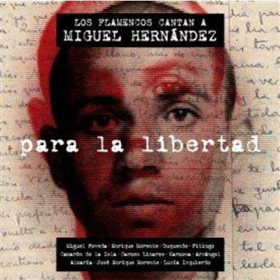 nuevo disco de.. - Página 3 Para-la-Libertad.-Los-flamencos-cantan-a-Miguel-Hern%C3%A1ndez