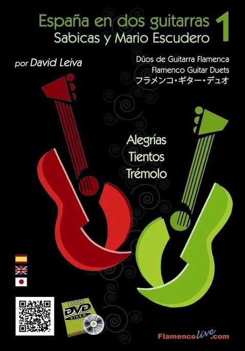 Spain in two Guitars. Sabicas and Mario Escudero for David Leiva. Vol 1. Score+DVD