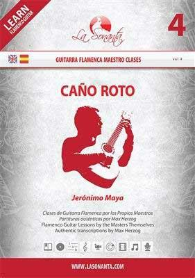 Flamenco Guitar Lessons by the MastersThemselfs.Caño roto. Jerónimo Maya