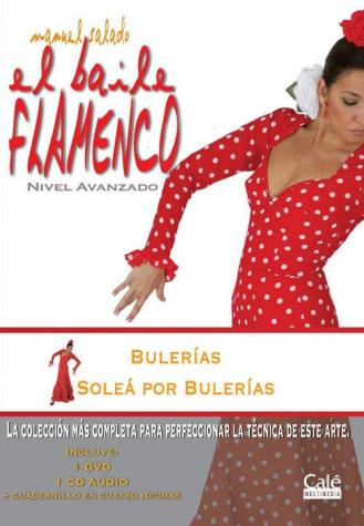 Manuel Salado: Flamenco Dance - Advanced Level. Bulerías y a la Soleá por Bulerías. Vol. 12