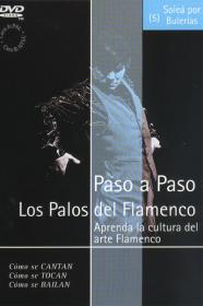 Flamenco Step by Step. Soleá por Bulerias (05) - Dvd.