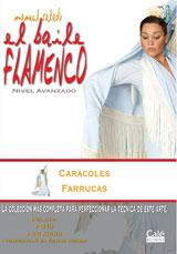 Manuel Salado: Flamenco Dance - Advanced Level. Caracoles y Farruca. Vol. 14