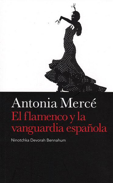 Antonia Merce. The Flamenco and the Spanish avant-garde
