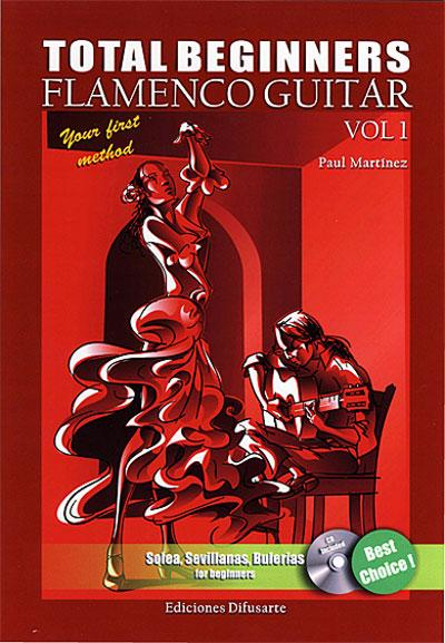 Total Beginners. Flamenco Guitar Vol.1 (LIBRO + CD) Paul Martínez