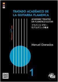 The Academic Treatise On Flamenco Guitar Vol 1. Book + CD. by Manuel Granados