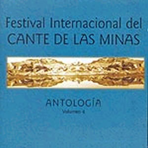 festival international del cante de las minas vol. 4 - antologia