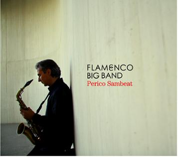 CD Flamenco Big Band. Perico Sambeat