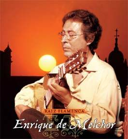 CD Raiz flamenca. Enrique de Melchor
