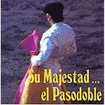 CD Su majestad el Pasodoble