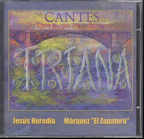 CD Cantes de Triana. Jesus Heredia y Marques El Zapatero
