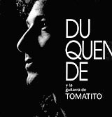 Duquende y la guitarra de Tomatito (Duquende and Tomatito's guitar)