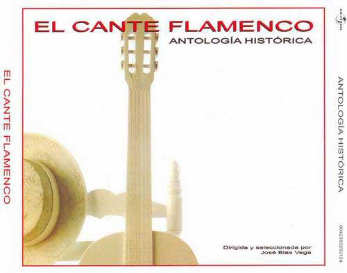 El cante flamenco, Anthologie historique (3 cd's)