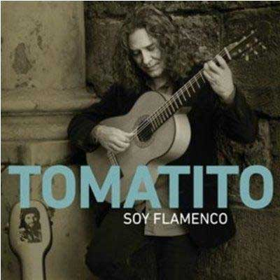CD『 Soy Flamenco』 Tomatito