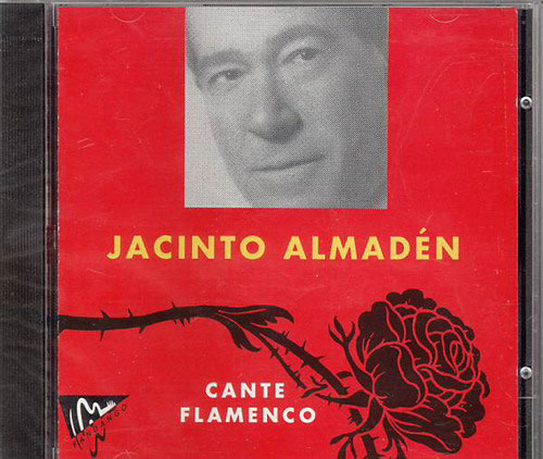 CD Jacinto Almaden - Cante Flamenco