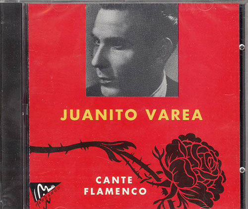 CD Juanito Varea - Cante Flamenco