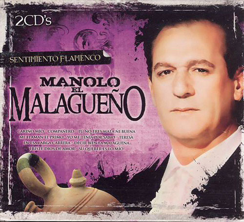 Manolo el Malagueño. Collection Sentimiento Flamenco. 2 CDs