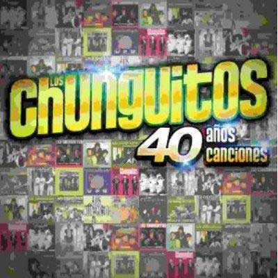 Los chunguitos. 40 years, 40 songs