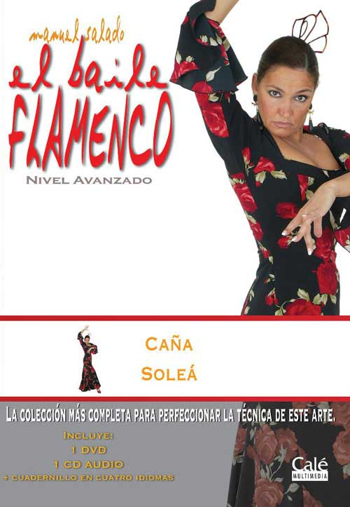 Manuel Salado: Flamenco Dance - Advanced Level. Caña y Soleá. Vol. 13