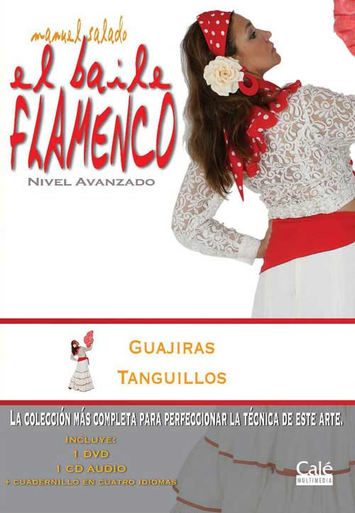 Manuel Salado: Flamenco Dance - Advanced Level. Guajiras y Tanguillos. Vol. 17