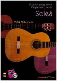 Soleá. Progressive studies for Flamenco Guitar by Mehdi Mohagheghi