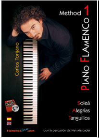 Flamenco Piano method by Carlos Torijano. Vol.1