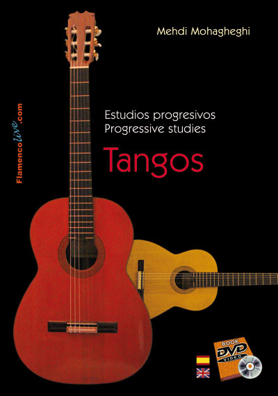 Tangos. Progressive studies for Flamenco Guitar by Mehdi Mohagheghi.