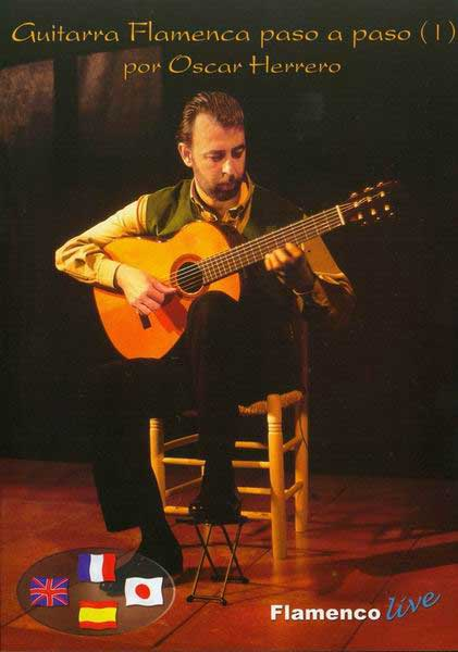 La guitare flamenco pas à pas. Vol.1. technique de base I de Oscar Herrero -Dvd