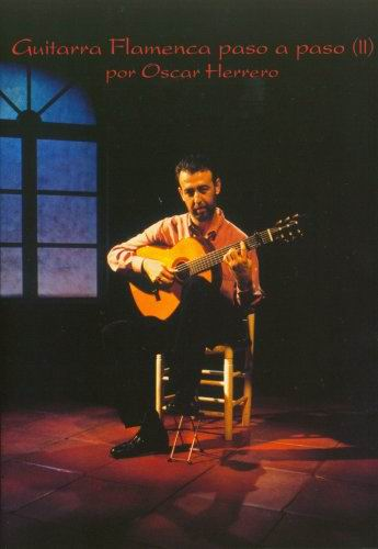 La guitare flamenco pas à pas. Vol.2. technique de base II de Oscar Herrero -Dvd
