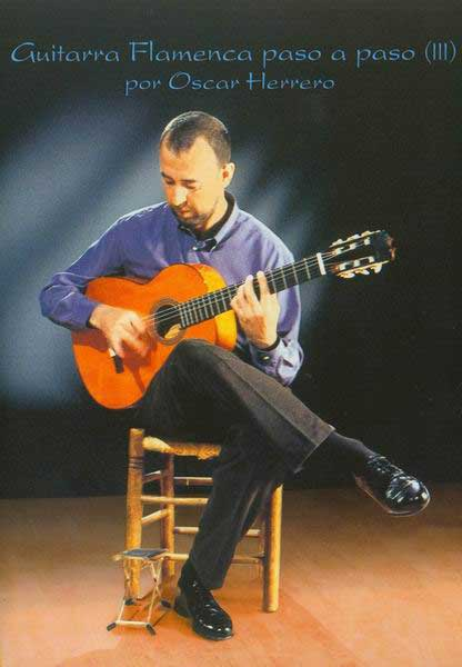 La guitare flamenco pas à pas. Vol.3. technique de base III de Oscar Herrero -Dvd