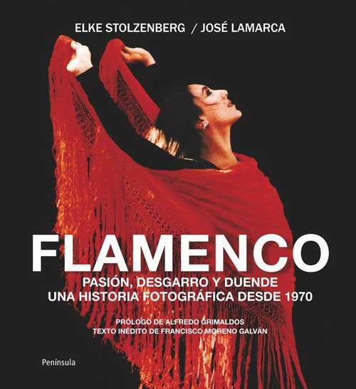 Flamenco Pasión, desgarro y duende. Photographs by Elke Stolzenberg and  José Lamarca