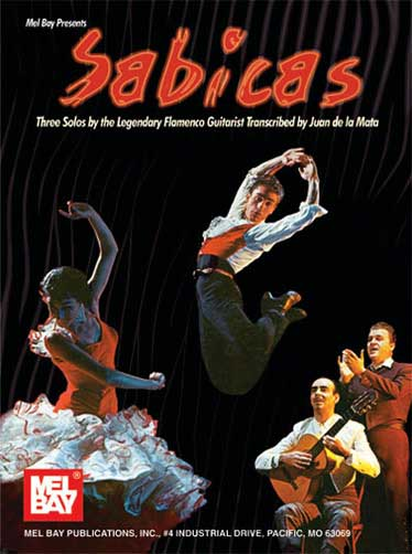Sabicas. Three Solos by The Legendary Flamenco Guitarist Transcribed by Juan de la Mata