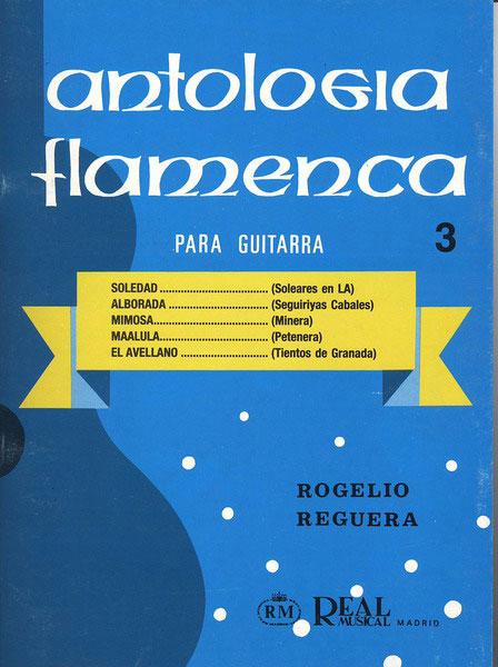 Anthologie flamenca pour guitare Vol 3. Rogelio Reguera
