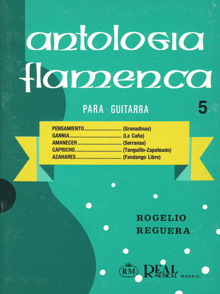 Anthologia flamenca pour guitare Vol 5. Rogelio Reguera