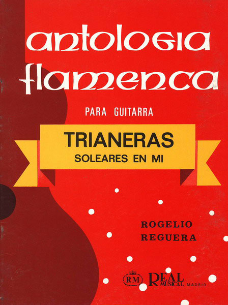 Anthologie Flamenca pour guitare Vol 1. Rogelio Reguera