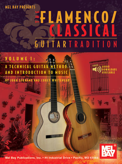 Flamenco/Classical Guitar Method. Juan Serrano & Corey Whitehead