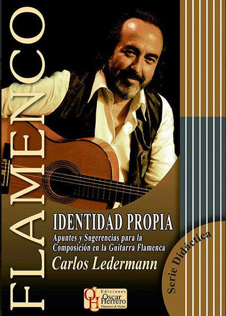 Identidad Propia. Carlos Ledermann. Notes and Suggestions for Flamenco Guitar Composition
