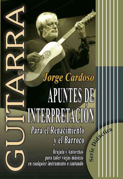Notes d'interprétation pour la Renaissance et le Barroque. Jorge Cardoso. Partitions