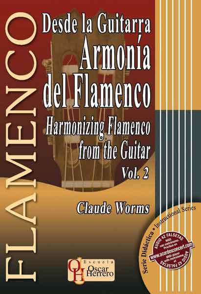 Depuis la guitare. Harmonie du flamenco Vol.2 par Claude Worms