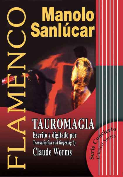 Manolo Sanlúcar. Tauromagia par Claude Worms. Partitions