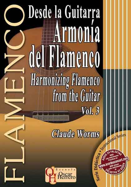 Depuis la guitare. Harmonie du flamenco Vol.3 par Claude Worms