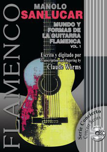 The World Of the Flamenco Guitar And Its Forms - Manolo Sanlucar. Vol 1