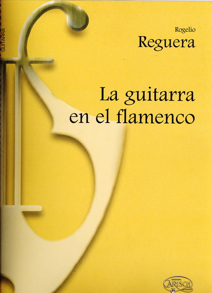 La guitare dans le flamenco - Rogelio Reguera - Partitions