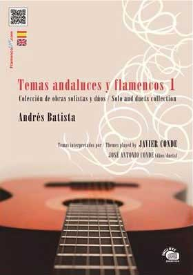 «Temas Andaluces y Flamencos Vol 1». Compositions d'Andrés Batista, interprétées par Javier Conde. Partition+CD
