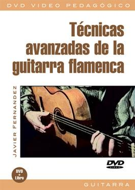 Advanced Techniques of the Flamenco Guitar. Javier Fernandez. DVD